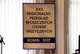 XXX REGIONALNY PRZEGLĄD SPOŁECZNYCH OGNISK MUZYCZNYCH – KONIN 2017